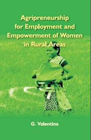 Agripreneurship for Employment and Empowerment of Women in Rural Areas af Dr. G. Valentina