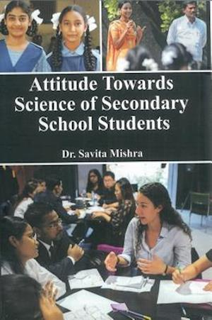 Attitude Towards Science of Secondary School Students af Savita Mishra