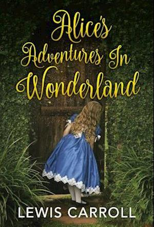 Alice's Adventures in Wonderland af Lewis Carroll