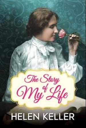 Story of My Life af Helen Keller, SBP Editors