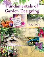Fundamentals of Garden Designing (900 Colour Pictures,Layouts and Diagrams)