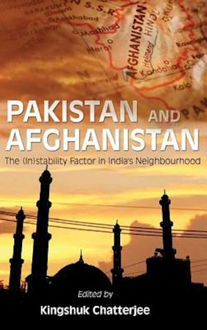 Pakistan and Afghanistan: The (In)Stability Factor in India's Neighbourhood?