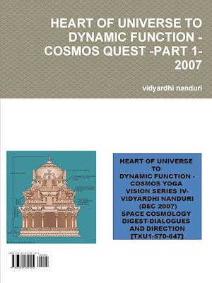 HEART OF UNIVERSE TO DYNAMIC FUNCTION -COSMOS QUEST -PART 1-2007