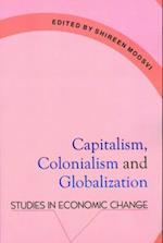 Capitalism, Colonialism & Globalization - Studies in Economic Change