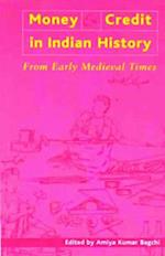 Money and Credit in Indian History - From Early Medieval Times