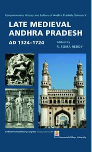 Bog, hardback Late Medieval Andhra Pradesh, AD 1324-1724 af R. Soma Reddy