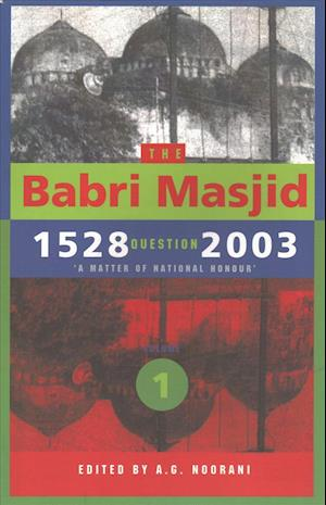 Bog, paperback The Babri Masjid Question, 1528-2003 - `A Matter of National Honour` af A. G. Noorani