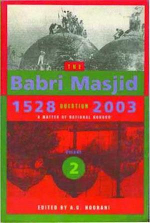 Bog, paperback The Babri Masjid Question, 1528-2003 af A. G. Noorani