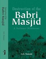 Destruction of the Babri Masjid - A National Dishonour af A. G. Noorani