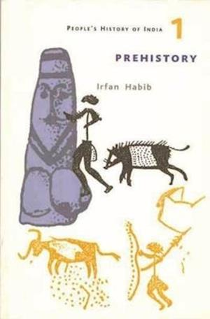 A People`s History of India 1 - Prehistory