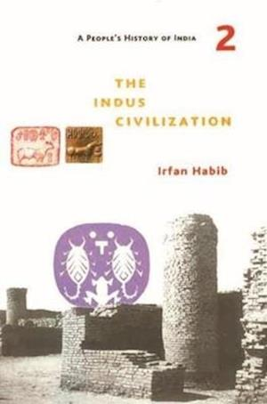 A People`s History of India 2 - The Indus Civilization