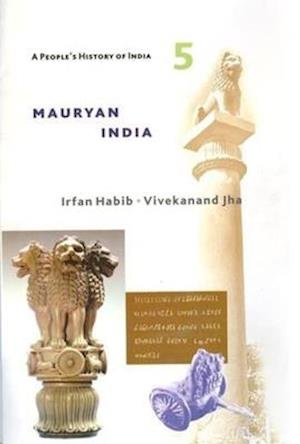 A People`s History of India 5 - Mauryan India