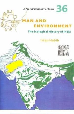 Bog, paperback A People`s History of India 36 - Man and Environment af Irfan Habib
