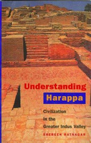 Bog, paperback Understanding Harappa - Civilization in the Greater Indus Valley af Shereen Ratnagar