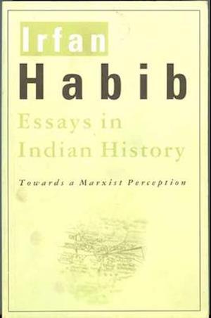 Bog, paperback Essays in Indian History - Towards a Marxist Perception af Irfan Habib