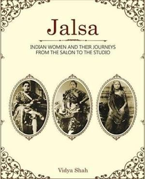 Bog, hardback Jalsa - Indian Women and Their Journeys from the Salon to the Studio af Vidya Shah