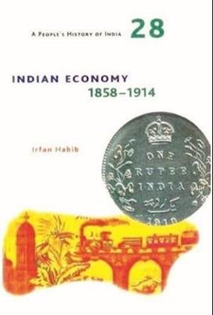 Bog, paperback A People`s History of India 28 - Indian Economy, 1858-1914 af Irfan Habib