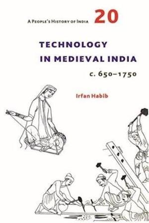 A People`s History of India 20 - Technology in Medieval India, c. 650-1750