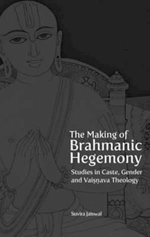 Bog, hardback The Making of Brahmanical Hegemony af Suvira Jaiswal