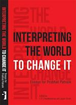 Interpreting the World to Change It - Essays for Prabhat Patnaik