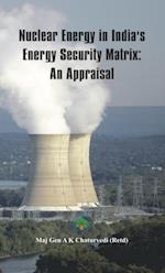 Nuclear Energy in India's Energy Security Matrix (Project of Rajiv Gandhi Institute of Petroleum Technology)