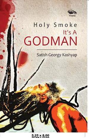 Bog, hæftet Holy Smoke It's A GODMAN af Satish Georgy Kashyap