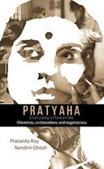 Pratyaha - Everyday Lifeworlds