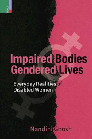 Bog, hardback Impaired Bodies, Gendered Lives af Nandini Ghosh