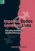 Impaired Bodies, Gendered Lives: Everyday Realities of Disabled Women af Nandini Ghosh