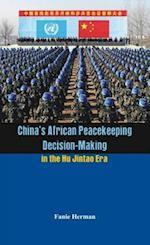 China's African Peacekeeping Decision-making in the Hu Jintao Era