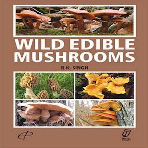 Wild Edible Mushrooms af R.K. Singh