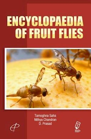 Encyclopaedia of Fruit Flies af Nithya Chandran, Tamoghna Saha