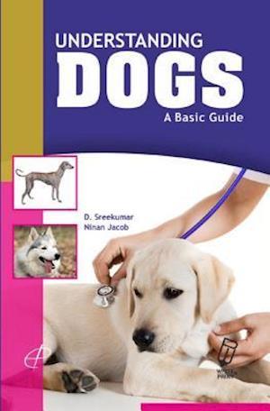Understanding Dogs af D. Sreekumar, Ninan Jacob