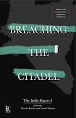 Breaching the Citadel - The India Papers