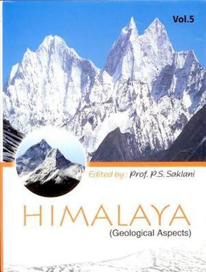 Himalaya (Geological Aspects) Vol 5 af Prof. P.S. Saklani