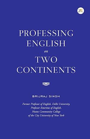Bog, paperback Professing English on Two Continents af Brijraj Singh