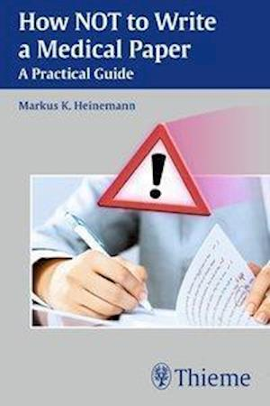 Bog, paperback How Not to Write a Medical Paper af Markus Heinemann