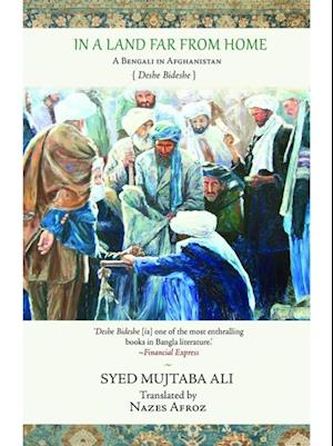 In a Land Far from Home: A Bengali in Afghanistan af Syed Ali Mujtaba