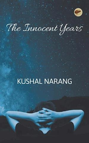 Innocent Years af Kushal Narang