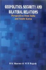 Geopolitics, Security and Bilateral Relations