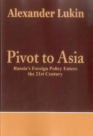Bog, paperback Pivot to Asia af Alexander Lukin
