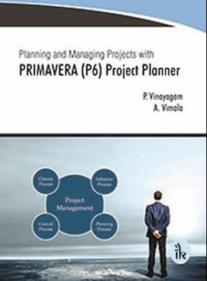 Bog, paperback Planning and Managing Projects with Primavera (P6) Project Planner af P. Vinayagam
