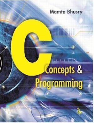 Bog, paperback C: Concepts & Programming af Mamta Bhusry