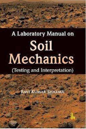 Bog, paperback A Laboratory Manual on Soil Mechanics af Ravi Kumar Sharma