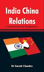 India China Relations: Current Issues & Perspectives af Dr Suresh Chandra