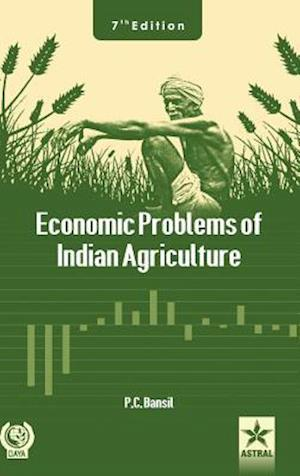 Bog, hardback Economic Problems of Indian Agriculture af P. C. Bansil
