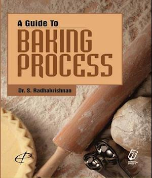 Guide to Baking Process af Dr. S. Radhakrishnan