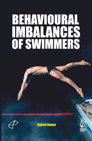 Behavioural Imbalances of Swimmers af Rajesh Kumar