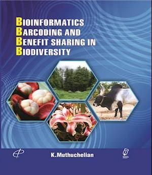 Bioinformatics, Barcoding and Benefit Sharing In Biodiversity af Prof. Dr. K. Muthuchelian