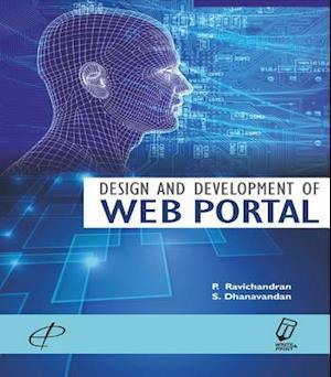 Design and Development of Web Portal af Dr. P. Ravichandran, Dr. S. Dhanavandan